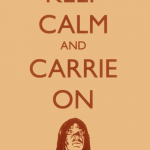 Keep calm and…